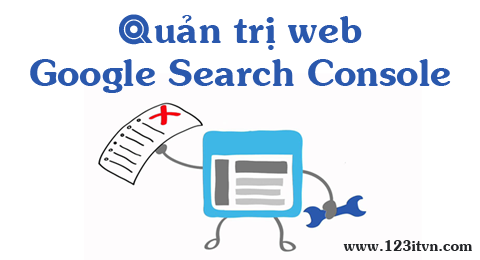 Quản trị website bằng Google Search Console (Google Webmasters)