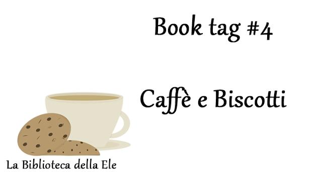Book Tag #4: Caffè e Biscotti
