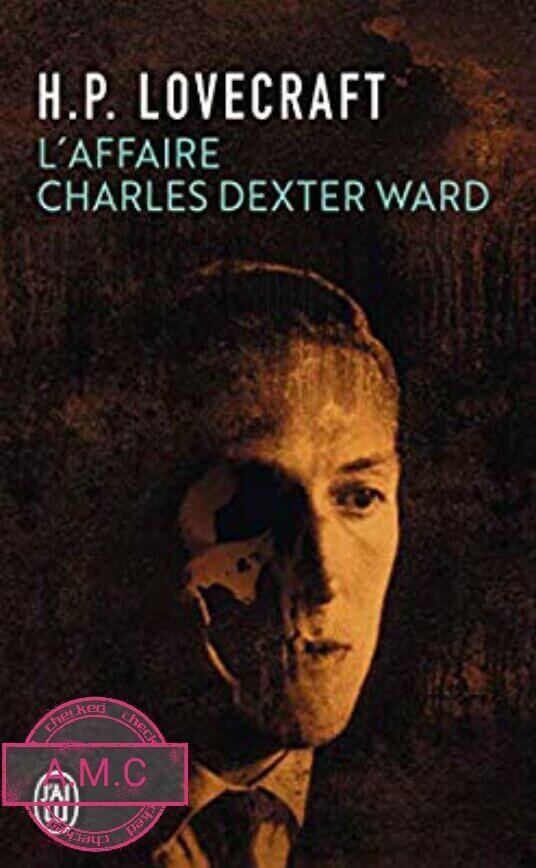 L'Affaire Charles Dexter Ward livre de LOVECRAFT, Howard Phillips