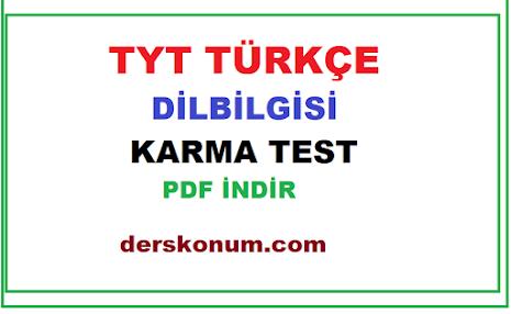 YKS TYT TÜRKÇE DİLBİLGİSİ KARMA TEST PDF İNDİR