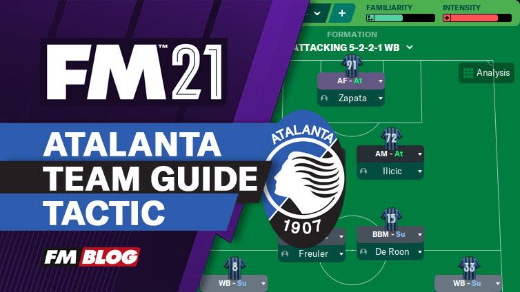 FM21 Atalanta Attacking Tiki-Taka 5-2-2-1 Tactic | Team Guide