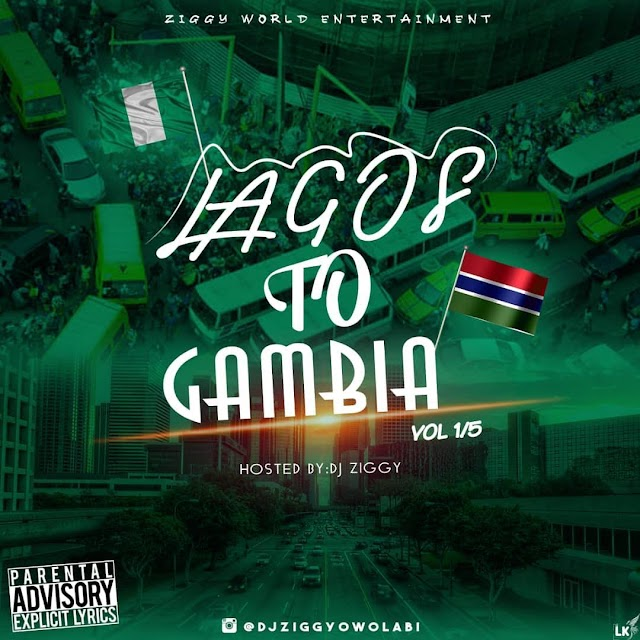 [Mixtape] Dj Ziggy – Lagos To Gambia  Mixtape Vol 1