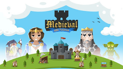 MEDIEVAL: IDLE TYCOON (MOD, UNLIMITED MONEY) APK DOWNLOAD
