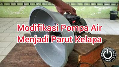 Membuat alat parut kukur kelapa dari pompa air