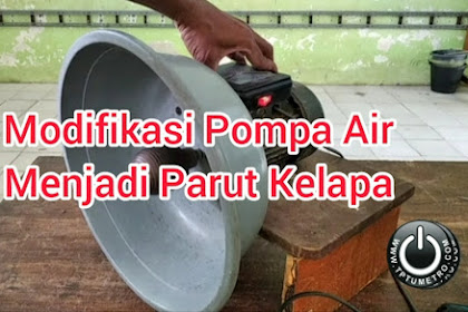 Membuat Parut Kukur Kelapa Dari Pompa Air