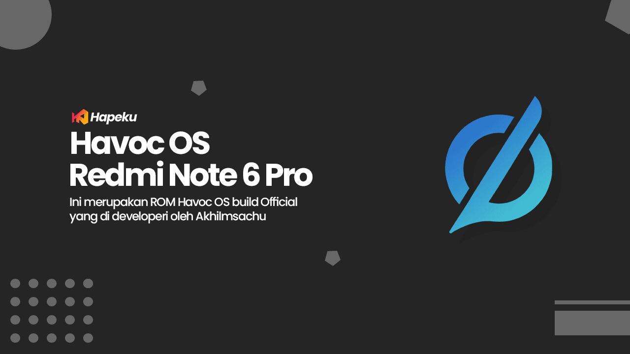 Download ROM Havoc OS Xiaomi Redmi Note 6 Pro [TULIP]