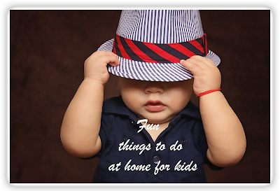 Fun things to do at home for kids|| A detailed list