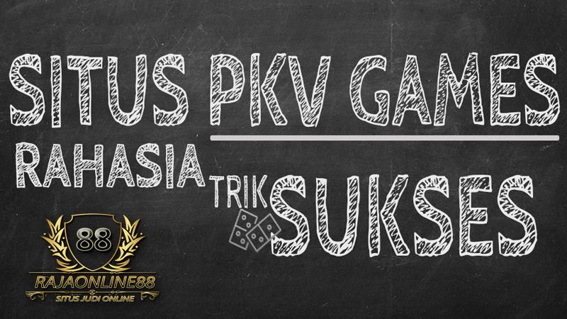 Cara Menang Bermain Di Situs PKV Games