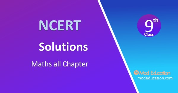 NCERT Solutions for Class 9 Maths all Chapter Free PDF Download modeducation