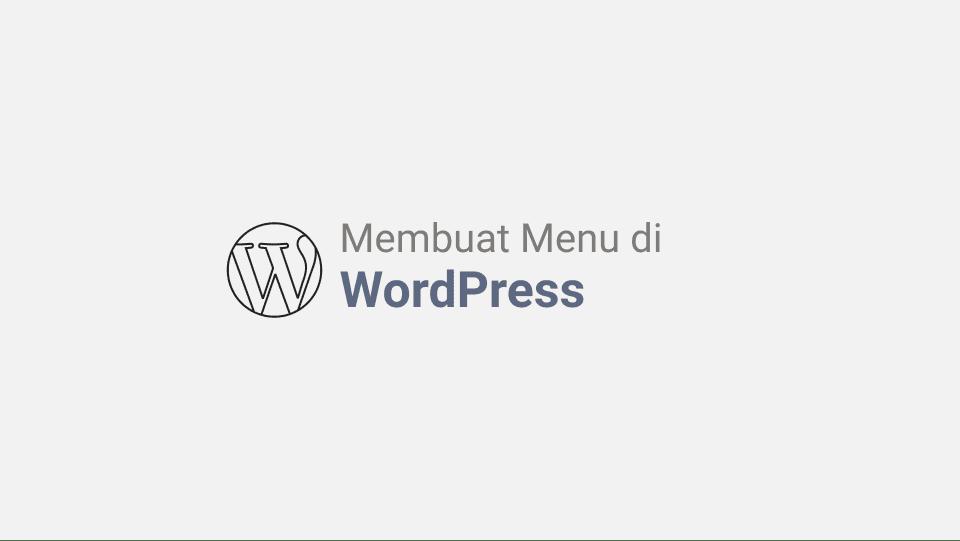 Cara Membuat Menu dan Sub Menu di WordPress