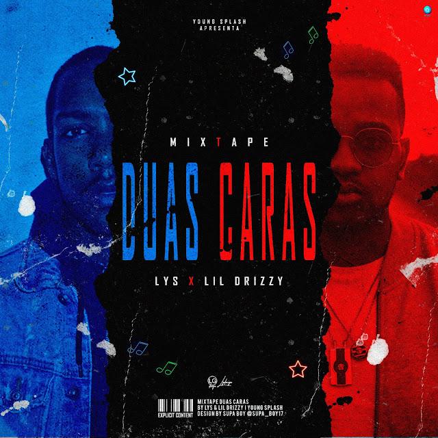 Lil Drizzy & LYS - Duas Caras (Mixtape.2019) baixar nova musica descarregar agora 2019 mixtape do ano