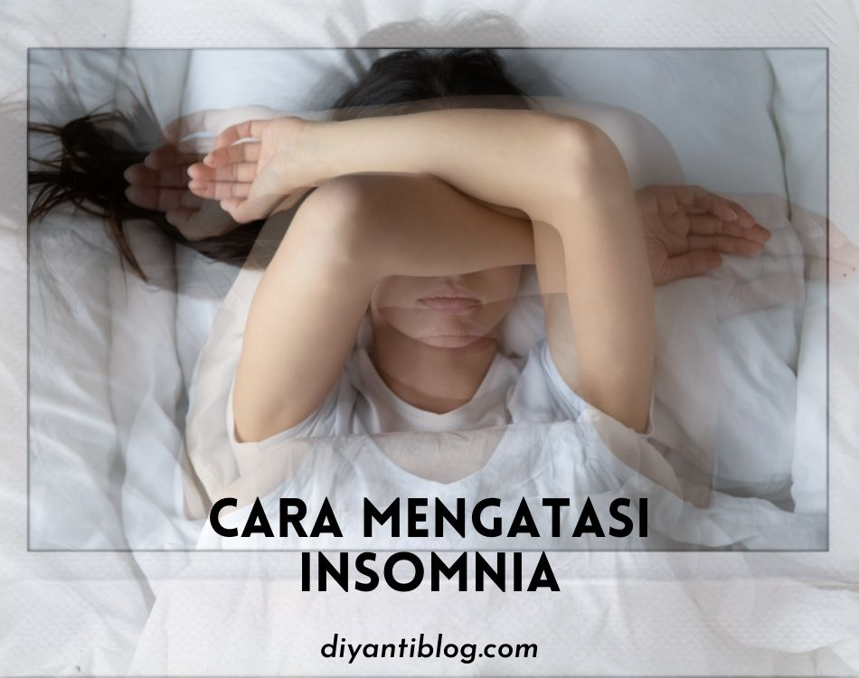 cara mengatasi insomnia dengan ampuh