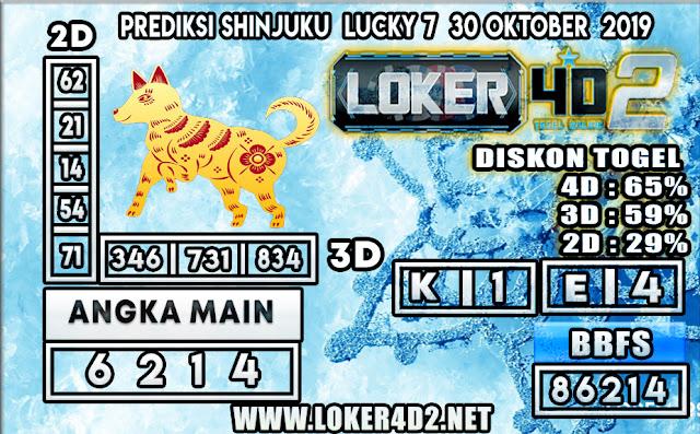 PREDIKSI TOGEL SHINJUKU LUCKY 7 POOLS LOKER4D2 30 OKTOBER 2019