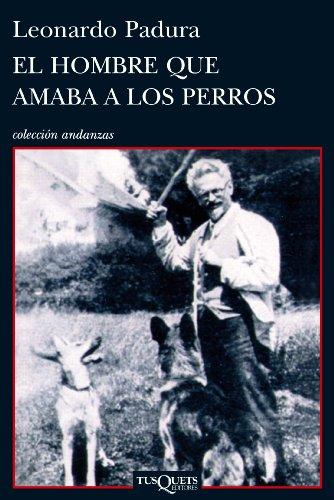 El hombre que amaba a los perros – Leonardo Padura
