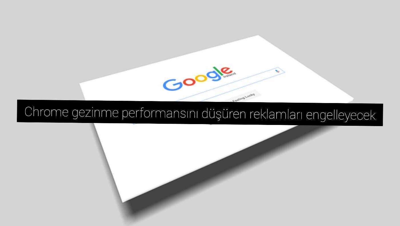 Chrome gezinme performansını düşüren reklamları engelleyecek