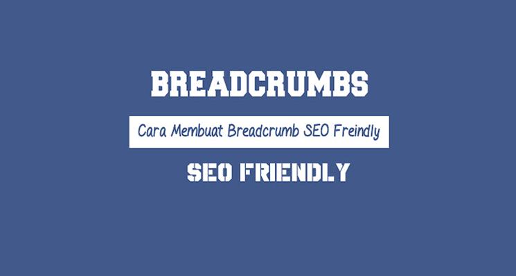Breadcrumbs SEO Friendly dan Valid HTML5