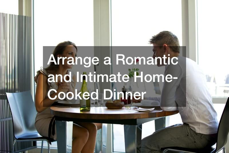 Arrange a Romantic and Intimate Home-Cooked Dinner
