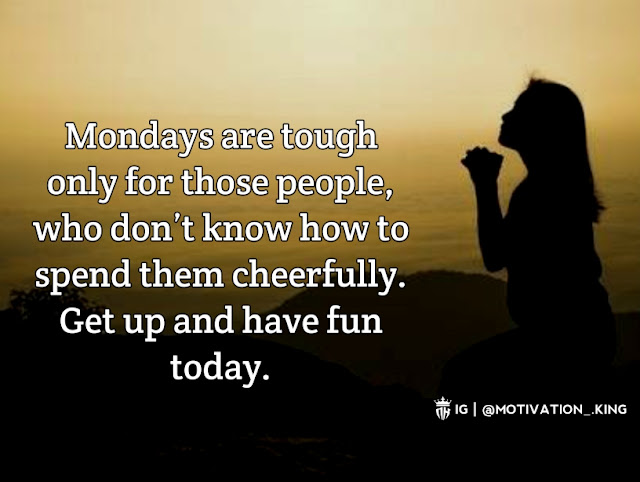 monday motivation message,monday blessing quotes,memory monday quotes,mindset monday quotes,here comes monday quotes