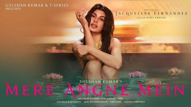 Mere Angne Mein Lyrics song - Neha Kakkar & Raja Hasan