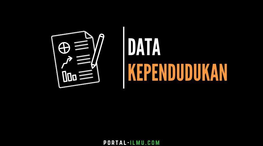 Data Kependudukan: Sensus Penduduk, Survei Penduduk dan Registrasi Penduduk