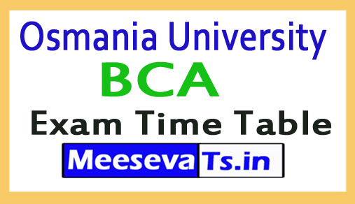 Osmania University BCA Exam Time Table