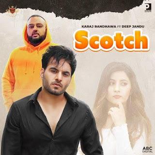 Scotch New Song by Karaj Randhawa