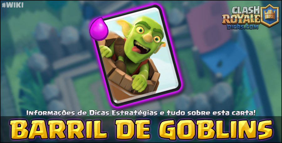 Carta do Barril de Goblins em Clash Royale