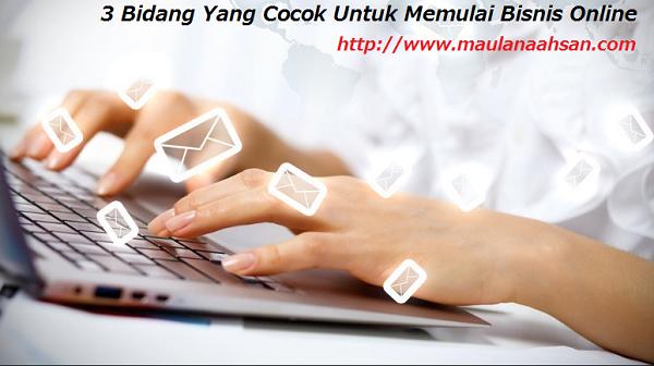 3 Bidang Yang Cocok Untuk Memulai Bisnis Online