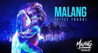 Malang Title Song Lyrics from Malang (English Font)