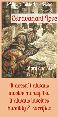 Mary anointing Christ's feet, extravagant love of Mary for Jesus