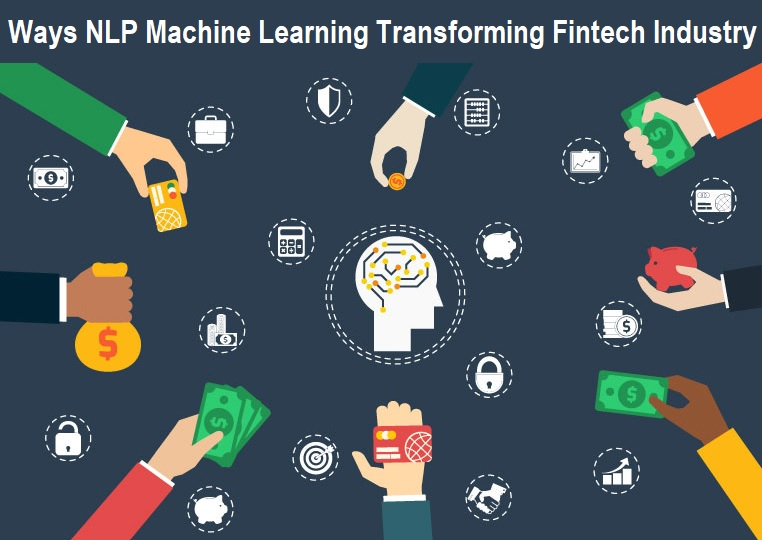 Ways NLP Machine Learning Transforming Fintech Industry