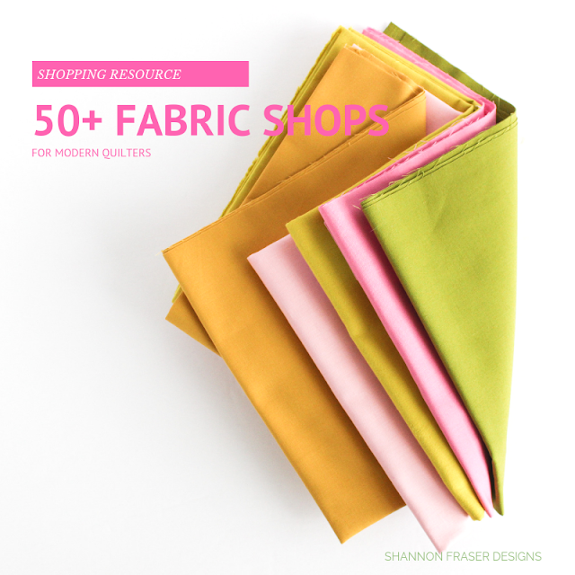50+ Fabric Shops for modern quilters | Shannon Fraser Designs | #fabric #shopping #quilting