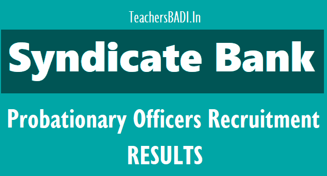 syndicate bank probationary officers recruitment results 2018, syndicate bank pos results,syndicate bank recruitment results,syndicate bank recruitment selection list results,www.syndicatebank.in