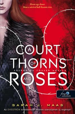 Sarah J. Maas – A Court of Thorns and Roses: Tüskék és rózsák udvara (Tüskék és rózsák udvara 1.) megjelent a Könyvmolyképző Kiadó gondozásában a Kristály Pöttyös könyvek sorozatban