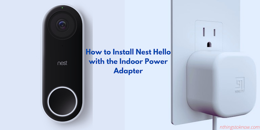 How to Install Nest Hello with the Indoor Power Adapter