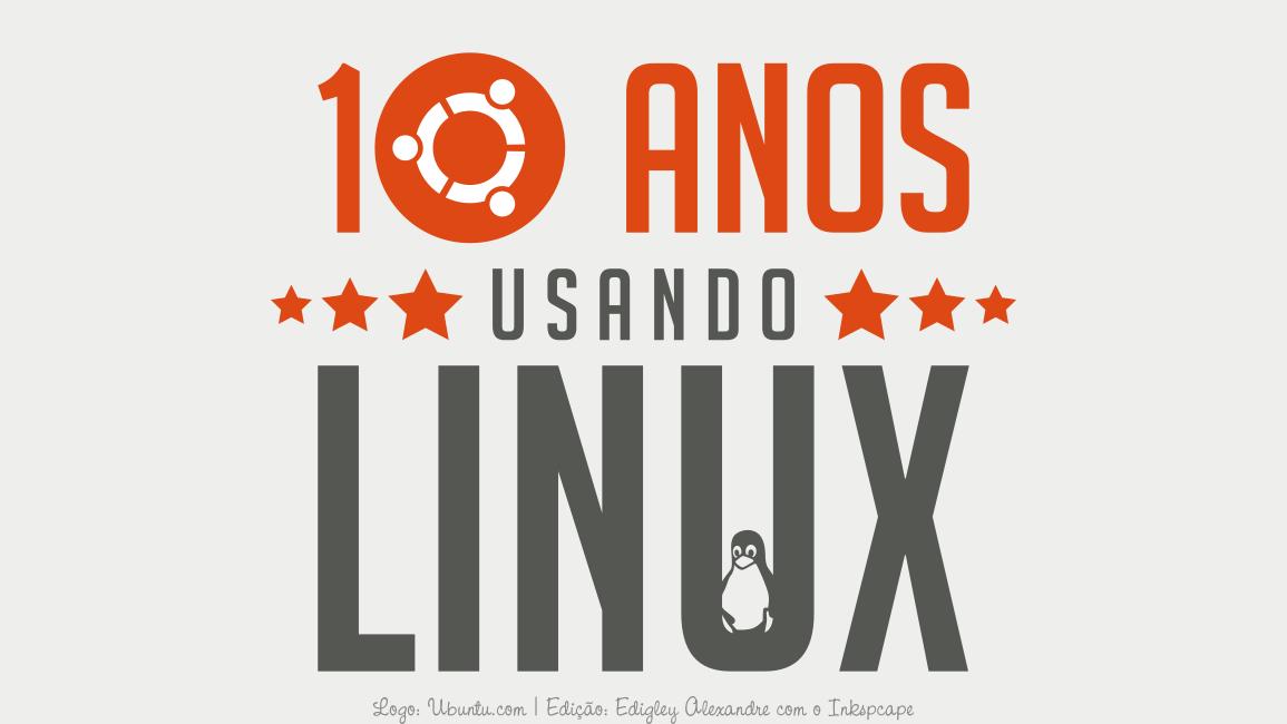 10 anos que uso o Linux na minha vida profissional e um motivo para você não usá-lo 😍