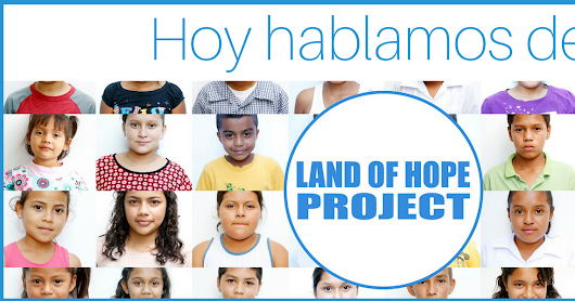 Hoy hablamos de LAND OF HOPE PROJECT