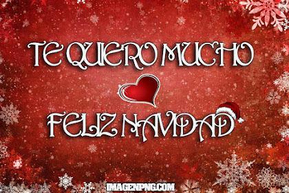 Feliz Navidad Mi Amor Te Amo Frases