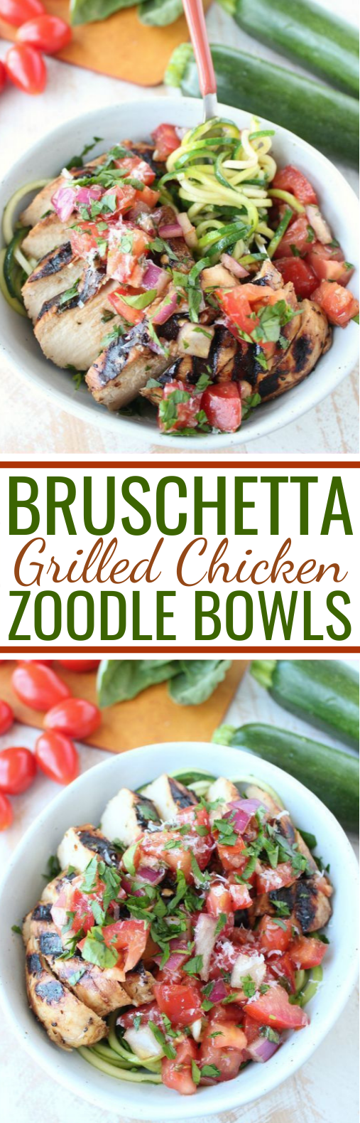 Bruschetta Grilled Chicken Zoodle Bowls #healthy #lowcarb #lunch #keto #glutenfree