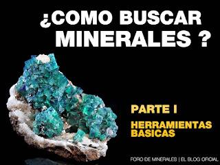 ¿ Como buscar nuestros propios minerales ? | foro de minerales