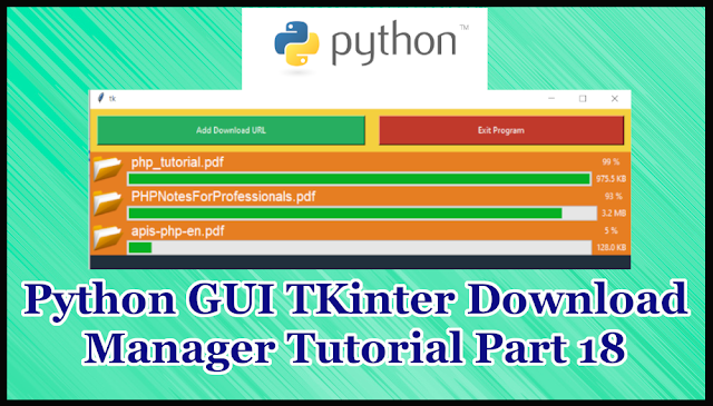 Python GUI Tkinter Download Manager Tutorial Part 18 | How to Create Download Manager in Python