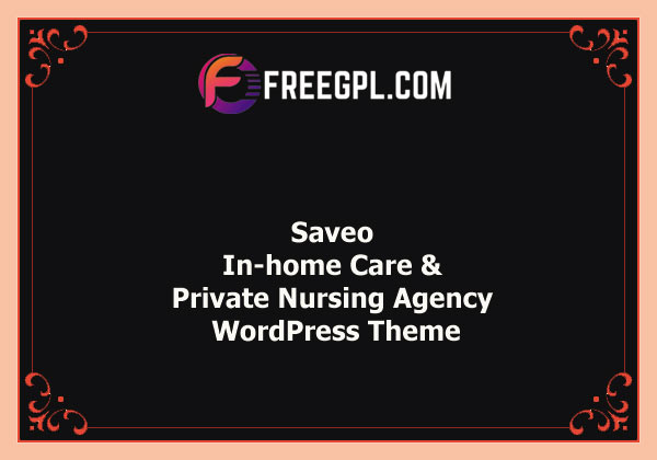Saveo - In-home Care & Private Nursing Agency WordPress Theme Nulled Download Free