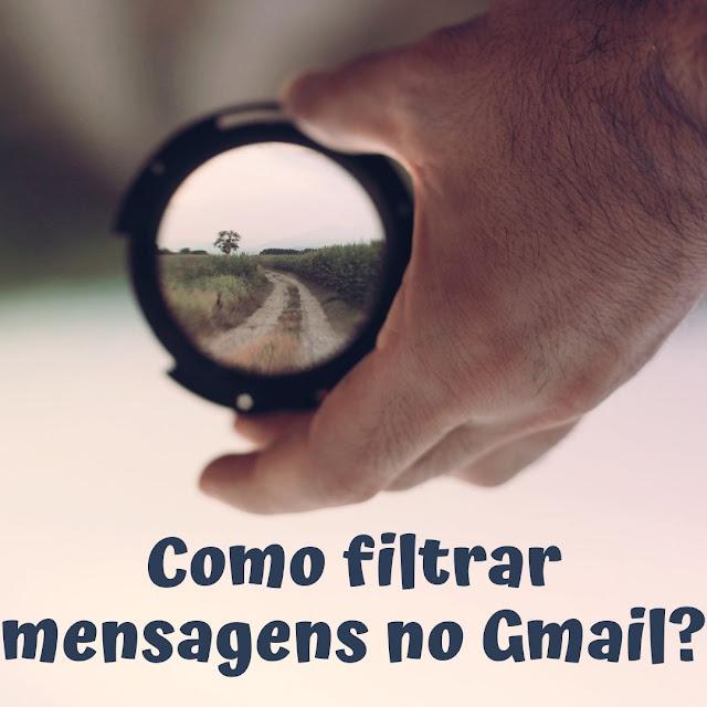 Como filtrar mensagens no Gmail