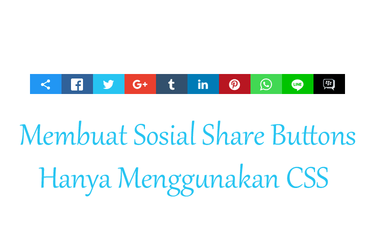 Membuat Sosial Share Buttons Pada Blog Menggunakan CSS