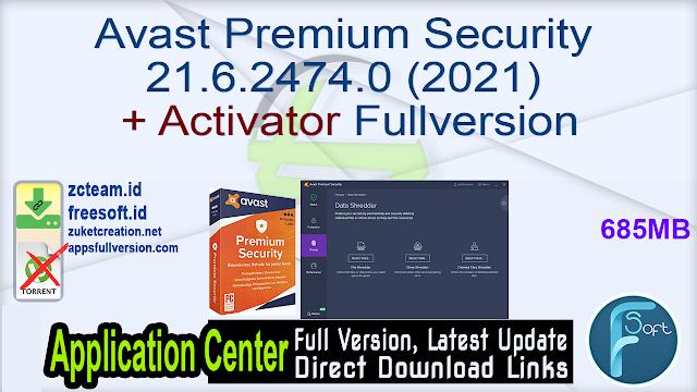 Avast Premium Security 21.6.2474.0 (2021) + Activator Fullversion