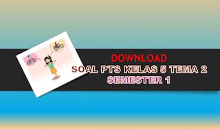 Soal PTS Kelas 5 Tema 2 K13 SD