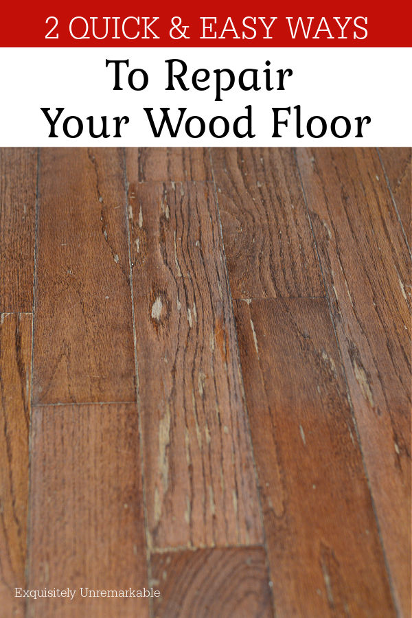 2 Quick and Easy Ways To Repair Your Wood Floor