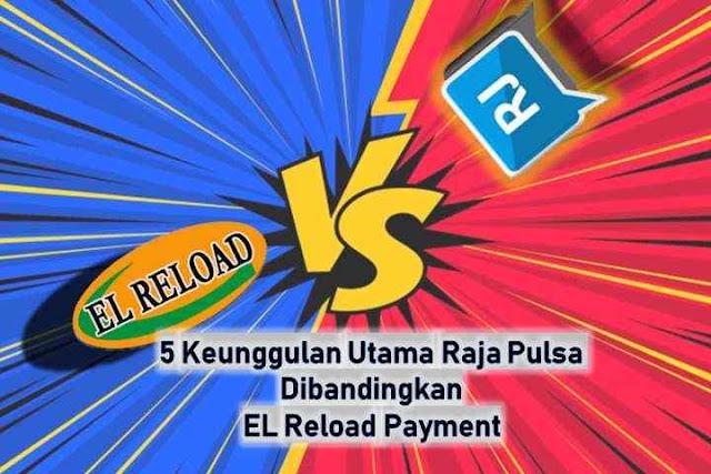 5 Keunggulan Utama Raja Pulsa Dibandingkan EL Reload Payment