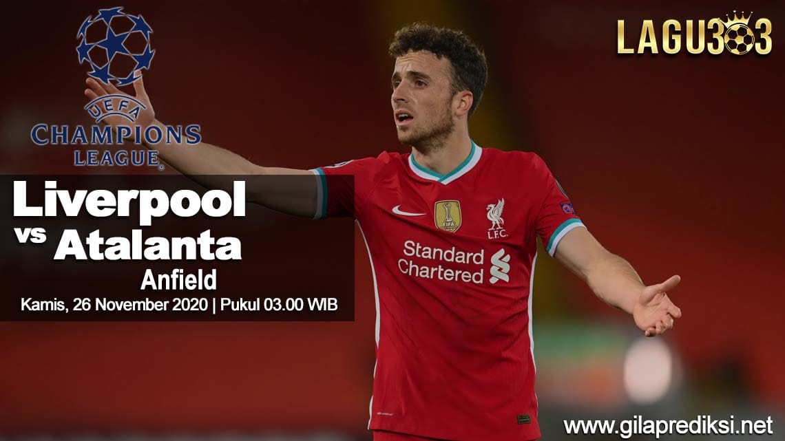 Prediksi Liverpool vs Atalanta 26 November 2020 pukul 03.00 WIB