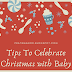 Tips to Celebrate Christmas with Your Baby